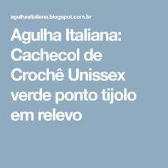 Agulha Italiana: Cachecol de Crochê Unissex verde ponto tijolo em relevo