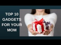 Top 10 gadgets to make mom's life easier