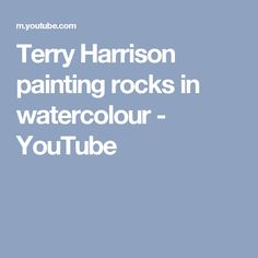 Terry Harrison painting rocks in watercolour - YouTube