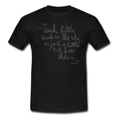 Each Little Bird In The Sky T-Shirt #Motivation #Quote #Tshirt