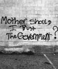 Source: we♥it.com #trust#government#think#weheartit#