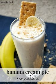 Banana Cream Pie Smoothie-now this might be a smoothie I could drink