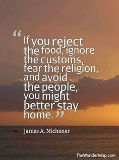 Good travel quotes - James A. Michener