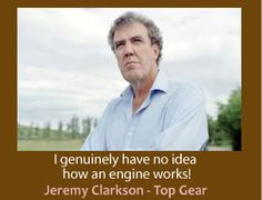 "Top Gear BBC Jeremy Clarkson ""I genuinely have not idea how an engine works!"""