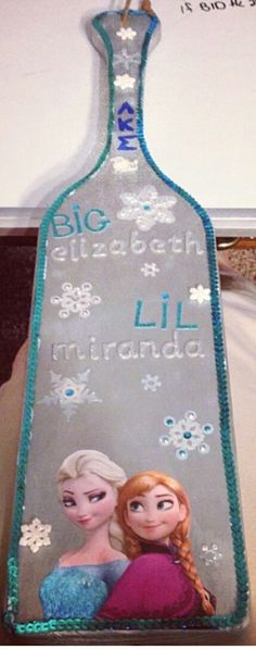 Birthday paddle for my big! She's a HUGE fan of Frozen! submitted by:pharmprincess