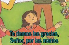 Spanish children's song about giving thanks. Children give thanks for their hands and all they can do with them. Religious song often sung as a part of children's presentations at school in Spanish-speaking countries. If it aligns with your beliefs and teaching situation, it works well for children learning Spanish because it uses basic Spanish vocabulary and you can easily add actions. #Thanksgiving Spanish songs http://spanishplayground.net/spanish-song-of-thanks-te-damos-las-gracias/