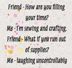 Sewing Humor, Sewing Quotes, Rainbow Connection, Craft Quotes, Quilting Room, Craft Corner, Sewing Rooms, Fashion Sewing, Needle And Thread