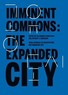 Imminent commons New York City, NY : Published by Actar Publishers and the Seoul Biennale of Architecture and Urbanism, [2017]