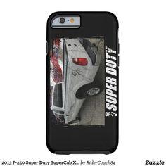 2013 F-250 Super Duty SuperCab XL Long Bed 4x4 Tough iPhone 6 Case