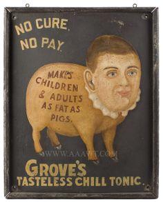 Antique Trade Sign, Grove's Tasteless Chill Tonic, Circa 1900, entire view