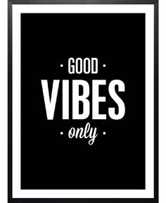 Good Vibes Only of THE MOTIVATED TYPE now on JUNIQE!