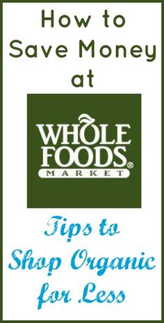 How to Save Money Shopping at Whole Foods @Sandra Faulds