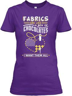 Fabrics Are Like A Box Of Chocolates | Teespring