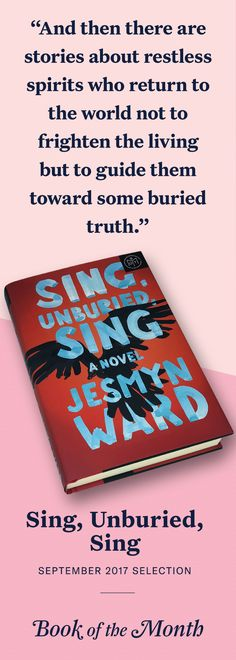 """""""Sing, Unburied, Sing"""" is one of the best books of September 2017. Head to bookofthemonth.com to learn more and start reading for $10 per book."""