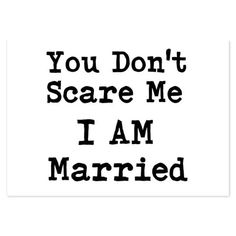 How toYou Dont Scare Me I Am Married InvitationsIn our offer link above you will see...Cleck Hot Deals >>> http://www.cafepress.com/mf/90028050/you-dont-scare-me-i-am-married_flat-cards?aid=112511996