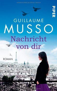 Nachricht von dir: Roman von Guillaume Musso http://www.amazon.de/dp/3492302947/ref=cm_sw_r_pi_dp_JCazub1Y4TXJ5