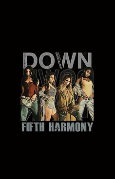 FIFTH HARMONY DOWN ARTWORK . THIS ARTWORK AVAILABLE ON UNISEX T-SHIRT, PHONE CASE, STICKER, AND 20 OTHER PRODUCTS. GET YOURS HARMONIZERS!