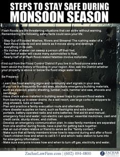 #Infographic Steps To Stay Safe During Monsoon Season. #Arizona  Flooding is the most common natural disaster in the United States. In fact, a home located in a high risk flood zone has a 26 percent chance of sustaining flood damage during the life of a 30-year mortgage compared to a four percent chance of fire damage.  See More Tips: - http://www.zacharlawblog.com/2011/06/phoenix-personal-injury-lawyer-monsoon-season-is-officially-in-swing.html