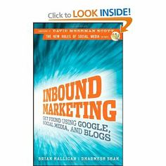 Inbound Marketing: Get Found Using Google, Social Media and Blogs New Rules Social Media Series: Amazon.co.uk: David Meerman Scott, Brian Halligan, Dharmesh Shah: Books