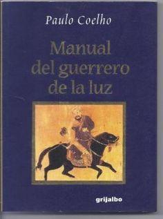 Manual del Guerrero de la Luz by Paulo Coelho. 3/5 stars.
