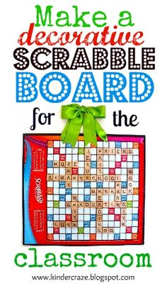 Make a classroom sign using an old scrabble board.