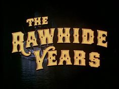 Opening credits from the western 'The Rawhide Years' (1955), directed by Rudolph Maté, starring Tony Curtis, Colleen Miller, Arthur Kennedy    Universal Pictures Westerns ➽ http://annyas.com/screenshots/universal-pictures/westerns/