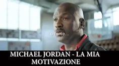 MICHAEL JORDAN - LA MIA MOTIVAZIONE