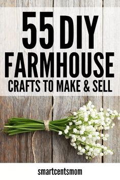 65 Farmhouse Decor to Make and Sell - SmartCentsMom