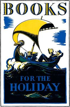Booksfor the Holiday.Vintage postershowing a man and a young boy reading in a book-filled boat. Illustrated by Edward Arthur Wilson, 1927.