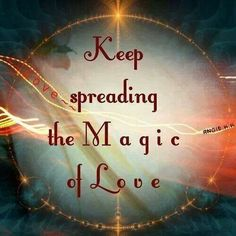 Keep spreading the Magic of Love!