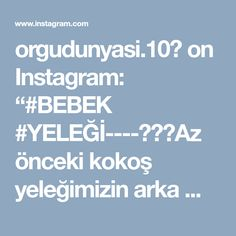 """orgudunyasi.10🌹 on Instagram: """"#BEBEK #YELEĞİ----📣📣📣Az önceki kokoş yeleğimizin arka modelini soranlara 👍 Detaylı bilgi ve fiyat için dm lütfen ➡➡➡📬📩"""""""