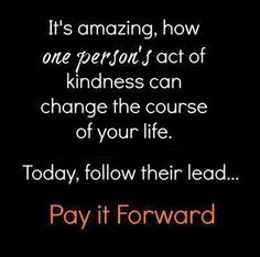 ...pay it forward...