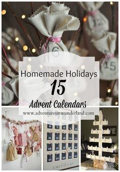 Homemade Holidays:  15 Advent Calendars.  Advent Calendars are a great tradition to start with your family this Christmas!  Some fun ideas to make your own Advent Calendar with printable activities