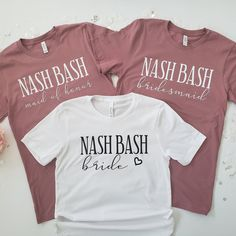 Nash Bash T-Shirts, Nashville Bachelorette Party, Women's TShirt, Birthday Shirts, Bachelorete T Dad To Be Shirts, T Shirts With Sayings, T Shirts For Women, Bachelorette Party Shirts, Bachelorette Weekend, Future Mrs, Monogram T Shirts, Bride Shirts, Nashville