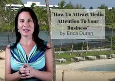 """""""How To Attract Media Attention To Your Business"""" by Erica Duran"""