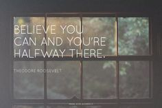 Believe you can and you're halfway there. - Theodore Roosevelt | Tina made this with Spoken.ly