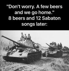 A few drinks and some Sabaton songs and next thing you know you wanna invade another country #lol #funny #rofl #memes #lmao #hilarious #cute