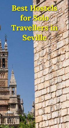 Best Hostels for Solo Travellers in Seville: Seville is a great destination in Europe if you're traveling alone. It's popular with…