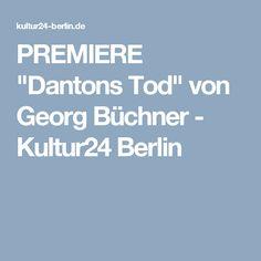 """PREMIERE """"Dantons Tod"""" von Georg Büchner - Kultur24 Berlin"""