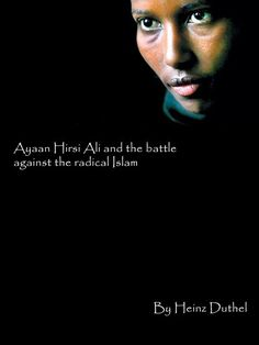 Ayaan Hirsi Ali and the battle against the radical Islam