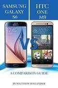 Samsung Galaxy S6 vs HTC One M9: A Comparison Guide