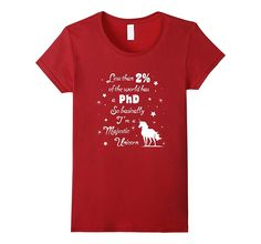 Less than 2% of the World has a PhD Majestic Unicorn tshirt