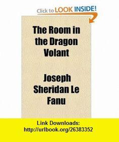 The Room in the Dragon Volant (9781153719575) Joseph Sheridan Le Fanu , ISBN-10: 1153719576  , ISBN-13: 978-1153719575 ,  , tutorials , pdf , ebook , torrent , downloads , rapidshare , filesonic , hotfile , megaupload , fileserve