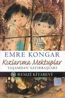 Kitapça Yaşamak: Emre KONGAR - Kızlarıma Mektuplar