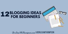 New to Blogging? These tips will help you http://www.drlisamthompson.com/blogging-ideas-for-beginners/