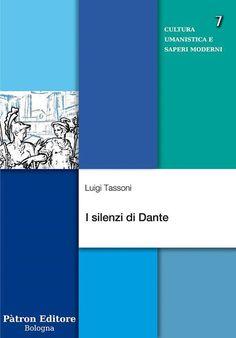 """La SOCIETA' DANTE ALIGHIERI - COMITATO DI CATANZARO ha il piacere di invitarLa alla presentazione del volume di Luigi Tassoni, """"I silenzi di Dante"""", Patròn editore.  Chi oggi intenda affrontare l'avventura sempre straordinaria della lettura di Dante deve prima di tutto tenere conto che l'opera del maggiore scrittore europeo del Medioevo ha costituito attraverso i secoli una sorta """"memoria testuale"""", ovvero un serbatoio di immagini, riflessioni, intrecci, caratteri, che nutrono il pensiero…"""