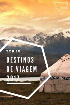 Um Top 10 dos Melhores Destinos de Viagem para 2017 para te ajudar a escolher os teus próximos destinos!