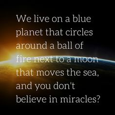 Inspirational Quotes, Believe in miracles, Miracle quotes