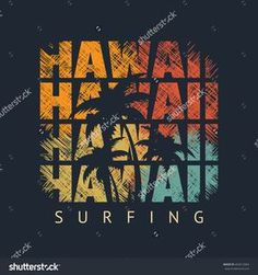 Vector illustration on the theme of surf and surfing in Hawaii. Grunge design. Typography, t-shirt graphics, poster, banner, print, flyer, postcard