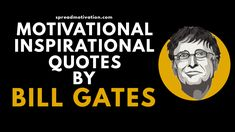 Bill Gates is a self-made man full of optimism and positivity. He and his wife have donated billions of dollars to philanthropic, Motivational, Inspirational Quotes, United Way, Bill Gates, Co Founder, Smart People, Motivate Yourself, Optimism, Positivity
